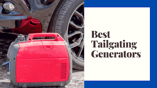 Best Tailgating Generators